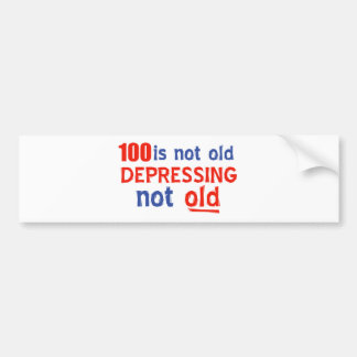 100 years is not old bumper stickers