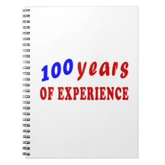 100 years of experience spiral notebooks
