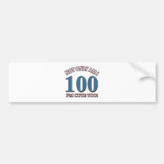 100 YEARS OLD BIRTHDAY DESIGNS BUMPER STICKERS