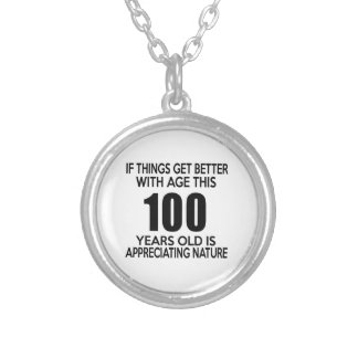 100 years old is appreciating nature round pendant necklace