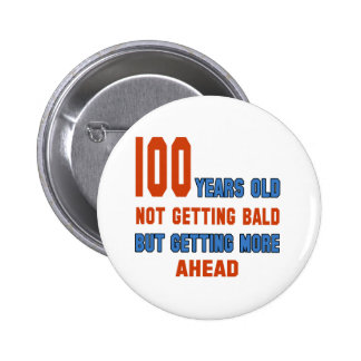 100 years old, not getting bald 2 inch round button