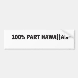 100PercentPartHawaiian.pdf Bumper Sticker