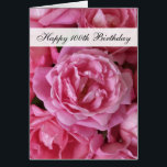 """100th Birthday Card - Roses for 100 Year<br><div class=""""desc"""">This gorgeous 100th Birthday Card for her features beautiful pink antique roses with the words &quot;Happy 100th Birthday&quot; on the front. Inside is a lovely sentiment for a 100th birthday which is written in large print so the birthday card recipient can actually read the card. This is one of the...</div>"""