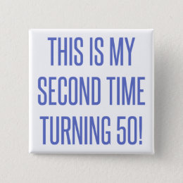 100th Birthday Gag Gift Pinback Button