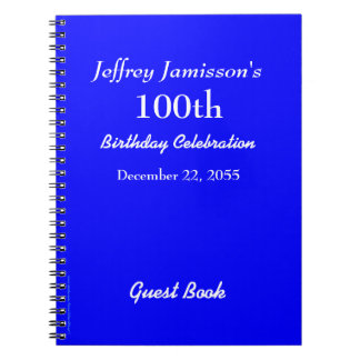 100th Birthday Party Guest Book Royal Blue Spiral Notebook