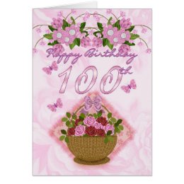 100th Birthday Special Lady, Roses And Flowers - 1 Card
