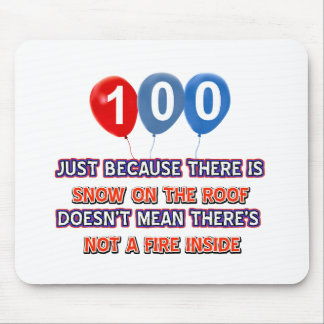100th year old snow on the roof birthday designs mouse pad