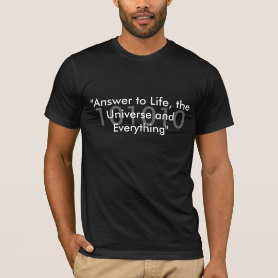 "101010, ""Answer to Life, the Universe and Every... T-Shirt"