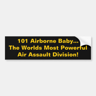 101 Airborne Baby...The Worlds Most Powerful Ai... Bumper Sticker