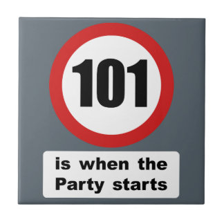 101 is when the Party Starts Ceramic Tile