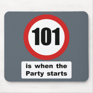 101 is when the Party Starts Mouse Pad