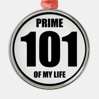 101 - prime of my life metal ornament