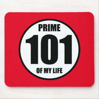 101 - prime of my life mouse pad