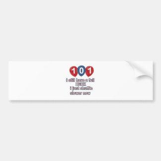101 year funny birthday designs bumper sticker