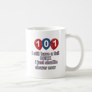 101 year funny birthday designs coffee mug