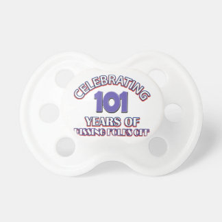 101 years of raising hell pacifier
