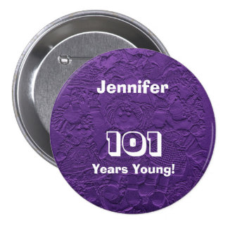 101 Years Young Purple Dolls Button Pin Birthday