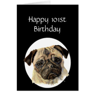 101st Birthday Humor Pet, Pug Dog Sitter Cards