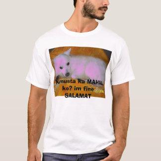 102_0857, Kamusta ka MAHAL ko? im fine SALAMAT T-Shirt