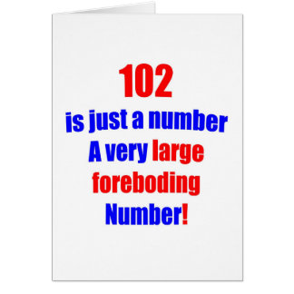 102 Is just a number Card