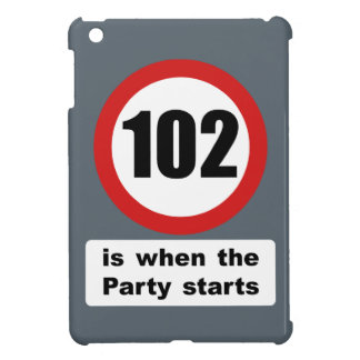 102 is when the Party Starts iPad Mini Case