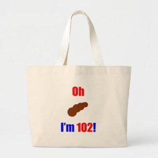 102 Oh (Pic of Poo) I'm 102! Jumbo Tote Bag