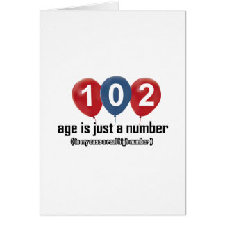 102 year old nothing but a number designs card