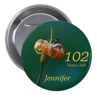 102 Years Old, Golden Lily Button Pin