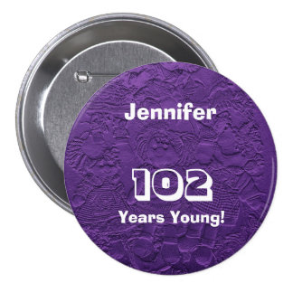 102 Years Young Purple Dolls Button Pin Birthday