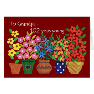 102nd Birthday Card for Grandfather - Flower Power