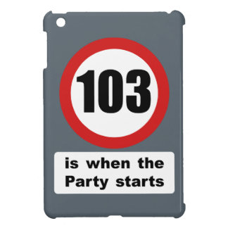 103 is when the Party Starts Cover For The iPad Mini