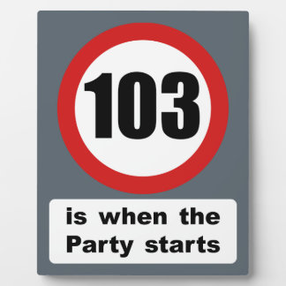 103 is when the Party Starts Plaque