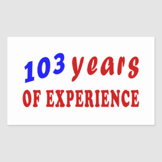 103 years of experience rectangular stickers