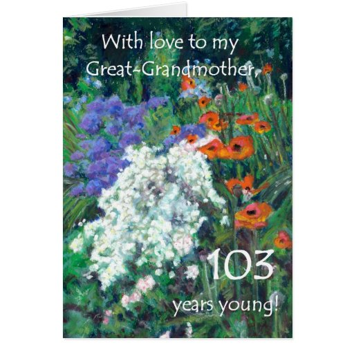 103rd Birthday Card for Great-Grandmother - Garden
