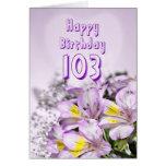 103rd Birthday card with alstromeria lily flowers