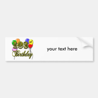 103rd Birthday with Balloons Bumper Sticker