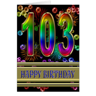103rd Birthday with rainbow bubbles and fireworks Greeting Card