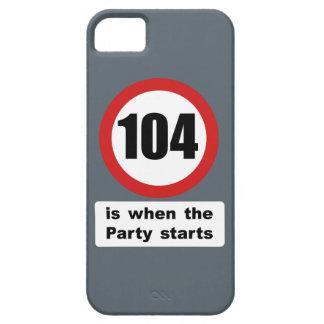 104 es cuando el fiesta comienza iPhone 5 carcasa