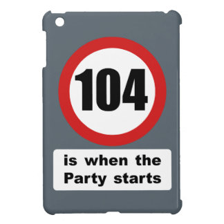 104 is when the Party Starts iPad Mini Case