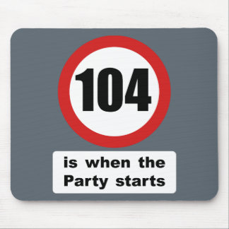 104 is when the Party Starts Mouse Pad