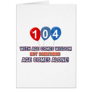 104 year old wisdom birthday designs card