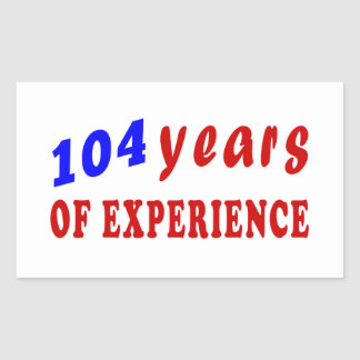 104 years of experience rectangle stickers
