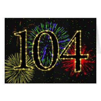 104th Birthday card with fireworks