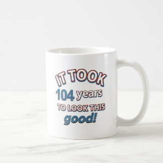 104th birthday designs coffee mug