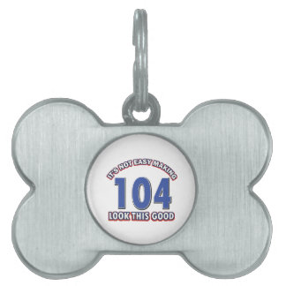 104th birthday designs pet name tag