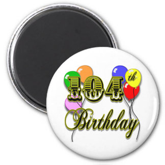 104th Birthday with Balloons Magnet