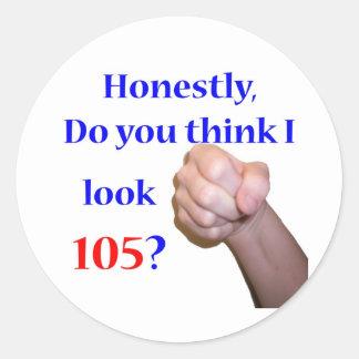 105 Do I Look 105? Round Stickers