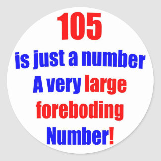 105 Is just a number Round Stickers