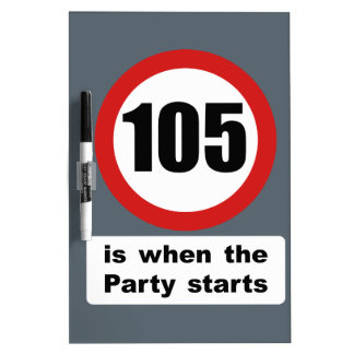 105 is when the Party Starts Dry Erase Board
