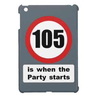 105 is when the Party Starts iPad Mini Covers